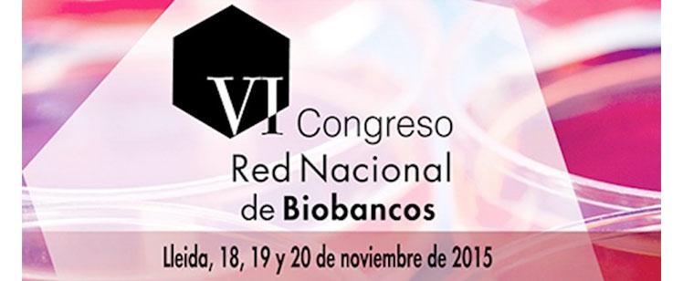 VI Congreso Red Nacional de Biobancos, Lleida, noviembre 2015
